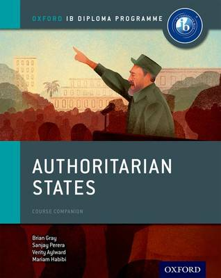 Authoritarian States: IB History Course Book: Oxford IB Diploma Programme Oxford IB Diploma Programme