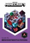 Minecraft Guide to Enchantments and Potions: An official Minecraft book from Mojang
