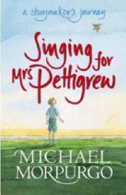 Singing for Mrs Pettigrew A Storymaker's Journey