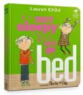 Charlie and Lola: I Am Not Sleepy and I Will Not Go to Bed: Board Book